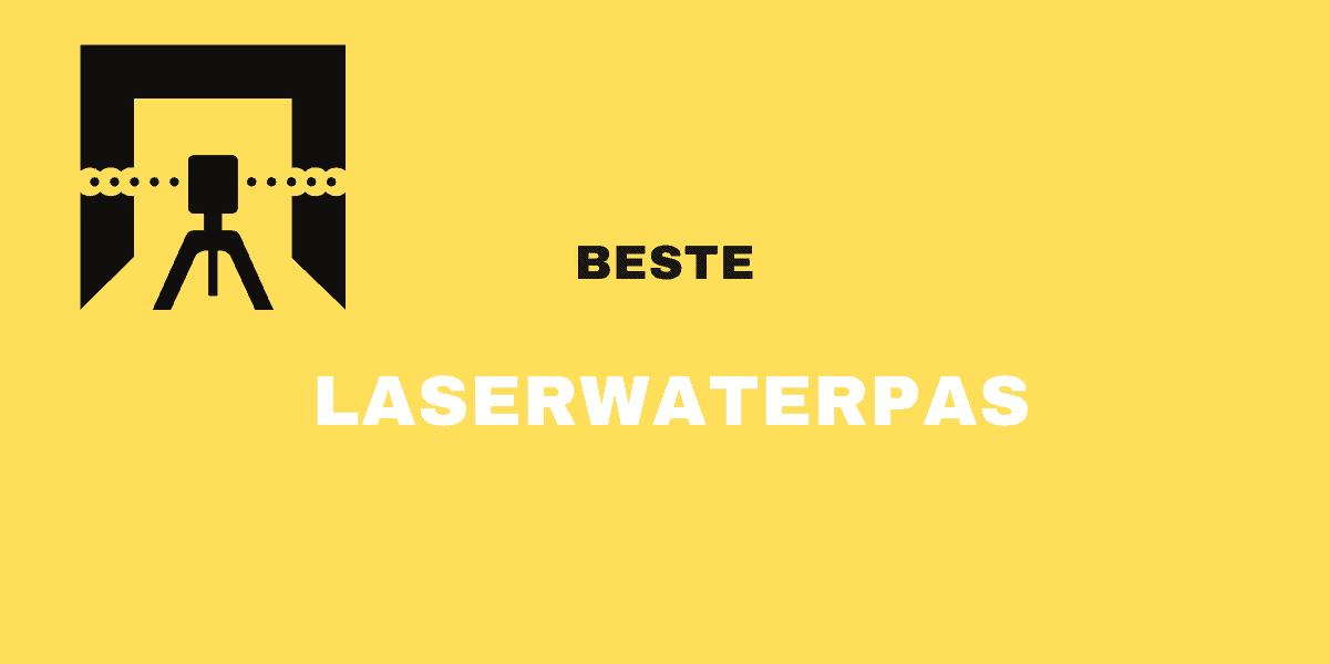 beste laserwaterpas