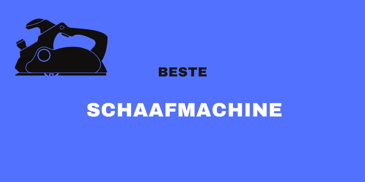 beste schaafmachine